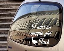 I ain't no yuppie girl Jack decal car decal Duck Dynasty