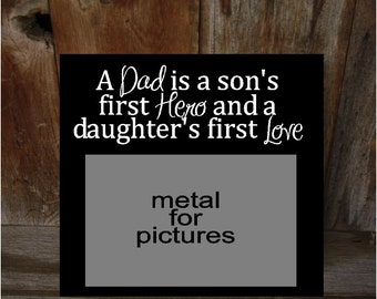 A DAD is a son's first HERO and a daughters first LOVE- wood sign with magnet board home decor Fathers day gift