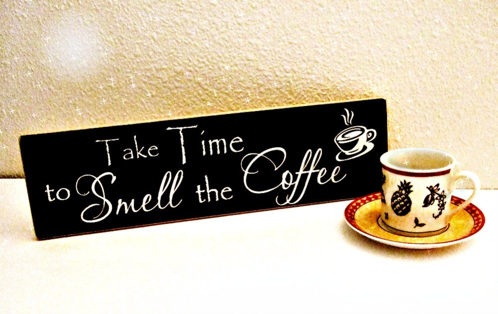 Wood coffee sign kitchen decor coffee decor take time to smell for Coffee kitchen designs