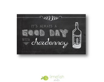 "Wine Magnet - ""It's Always a Good Day with Chardonnay"" - Wine Lover Gift - Chalkboard Magnet"