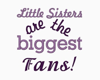 INSTANT DOWNLOAD Little Sisters are the biggest Fans digital embroidery design