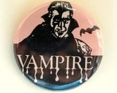 Vampire - button badge or magnet 1.5 Inch