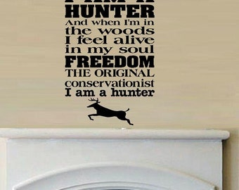 Hunter moto wall decal WD hunting decal camp decor man cave decal for men outdoors nature decal living room den quotes vinyl I am a hunter