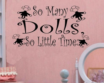 vinyl wall decal quote So many Dolls .. So little time girl