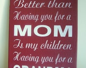 """The Only Thing Better Than Having You For a Mom or Dad - 12"""" x 18"""" Plywood Hand Painted Sign"""