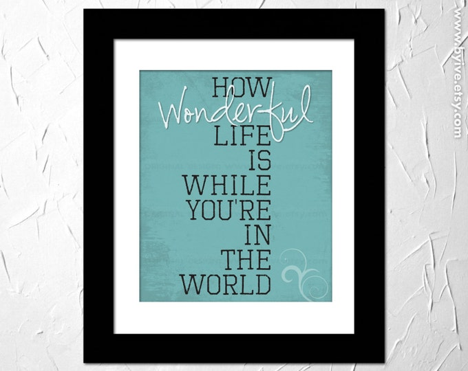 Your Song by Elton John. How wonderful life is now you're in the world, Inspirational Lyrics Song. Unframed