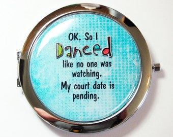 Pocket mirror, Dance Like No Ones Watching, purse mirror, humor, funny saying, compact mirror, blue (2653)