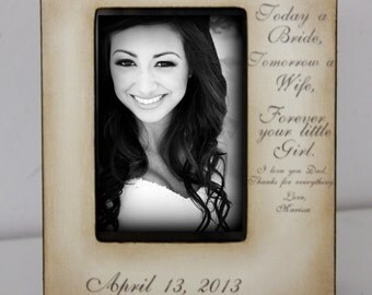 """Today a Bride, Tomorrow a Wife, Forever your little Girl."""" Bride Father Mother Wedding Gift Picture Frame Keepsake Custom Personalize"""