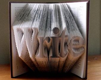 Folded Book Art - Write - Book Lover Gift - Author - Home Decor - Custom Made Art - 5 letter Listing -  Best Selling Item