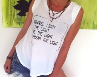 Muscle Tee Shirt  -  Travel Light, Live Light, Be the Light, Spread the Light