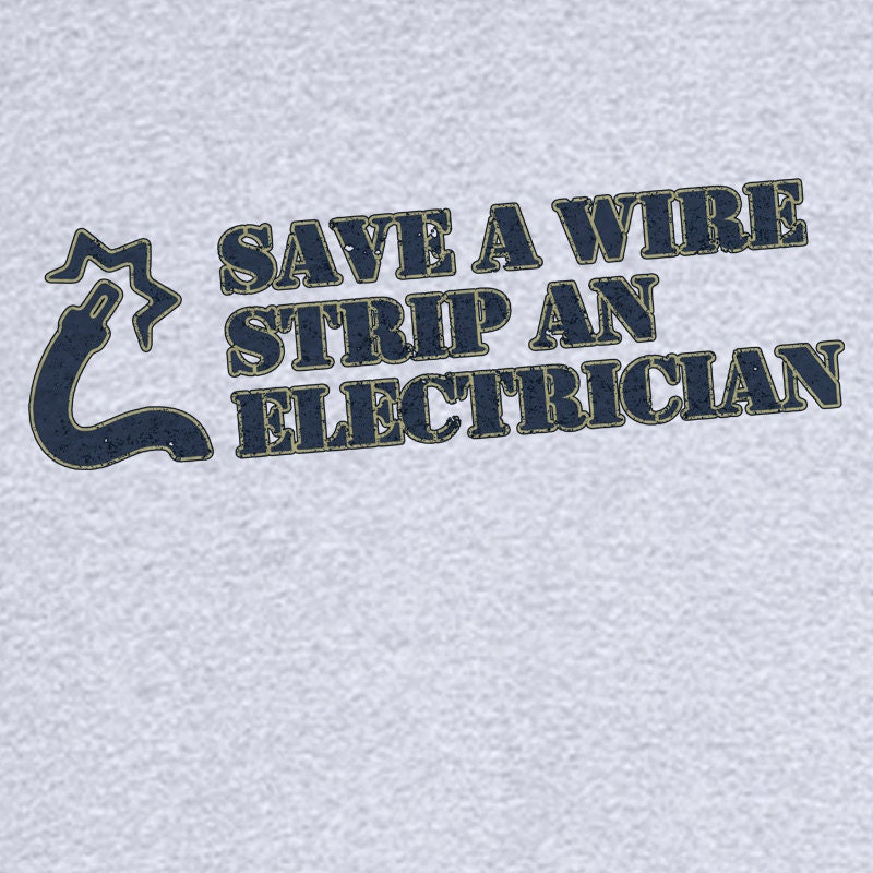 Funny Electrician Names Strip an Electrician Funny