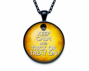 Keep calm and trick or treat on jewelry keep calm and carry on necklace