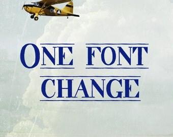 One Font Change