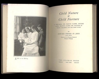 Child Nature and Child Nurture 1911 Book on Education & Health of Children Moral and Ethical Instruction, Home schooling