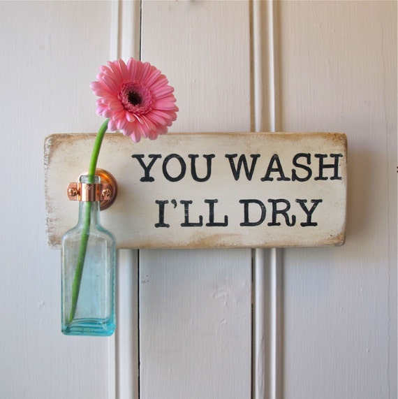 Wall Flower Vase, Antique Bottle, You Wash I'll Dry, Kitchen Sign, Kitchen Decor, Copper Hanger, Signage, Cottage, Hand painted