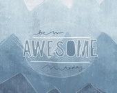 Be Awesome Today- Beautifully textured cotton canvas art print. Order as an 8x10 11x14 or 16x20 size.