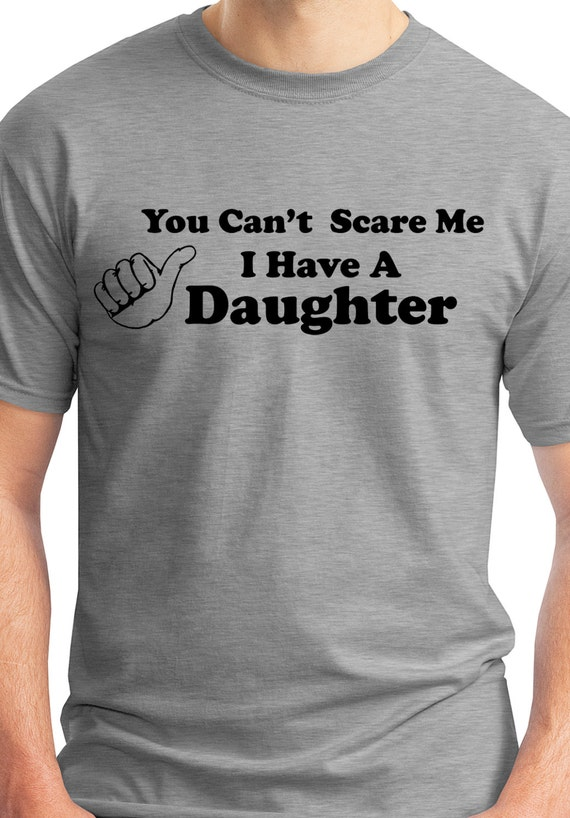 Fathers Day Gift Idea for Dad you can't scare me by ...