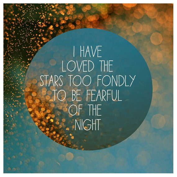 Nature Photography  - Text - Type - Quote -  Fine Art Photograph - Stars - Typography - Light - She Loved The Stars Too Fondly - Gold - Blue