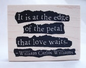 It is at the edge of the petal that love waits  rubber stamp