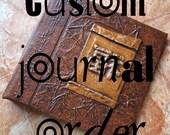 RESERVED Special Order Custom Journal