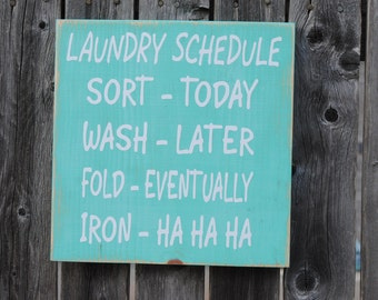 "Laundry schedule funny wood sign 11"" x 11"""