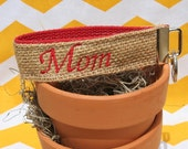 Mom Burlap Personalized Wristlet You Pick The Color Keyfob with Monogram Key Holder