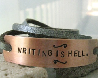Writing is Hell Wrap Bracelet, choose leather and metal, writers gift, author's gift, novelist gift, love to write, playwright gift