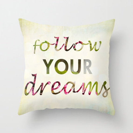 Decorative Pillows With Quotes : Items similar to decorative pillow cover-home decor- typography- inspiring quote- follow your ...
