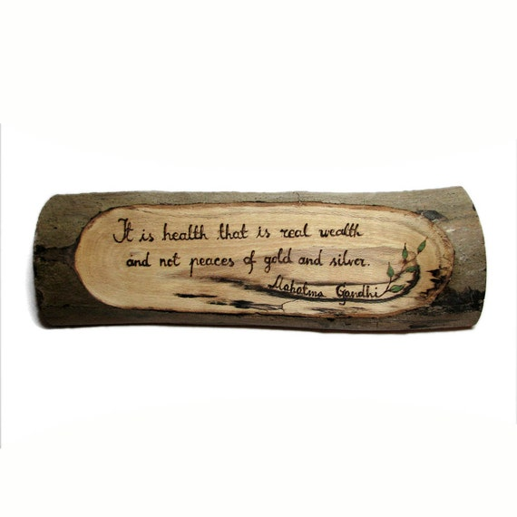 Gandhi Quote - Health vs Wealth - Rustic Organic Natural Sycamore Branch Small Wooden Sign by Tanja Sova