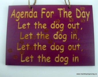 Dog agenda funny wooden engraved sign