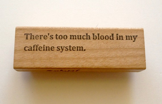 Mounted Rubber Stamp - There's Too Much BLOOD In My CAFFEINE SYSTEM  - Funny Coffee Lover Saying by Altered Attic sa-65m