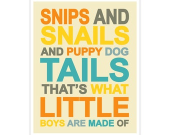 Snips and Snails and Puppy Dog Tails  8x10 inch poster print by Finny and Zook