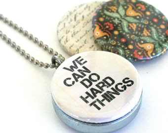 We Can Do Hard Things Necklace Locket  - Inspiration Necklace Recycled Magnetic Floral Script Cream Message Locket Graduate by Polarity