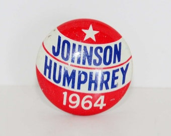 Vintage 1964  Lyndon B. Johnson - Hubert Humphrey Democrat Presidential Campaign Pinback Button
