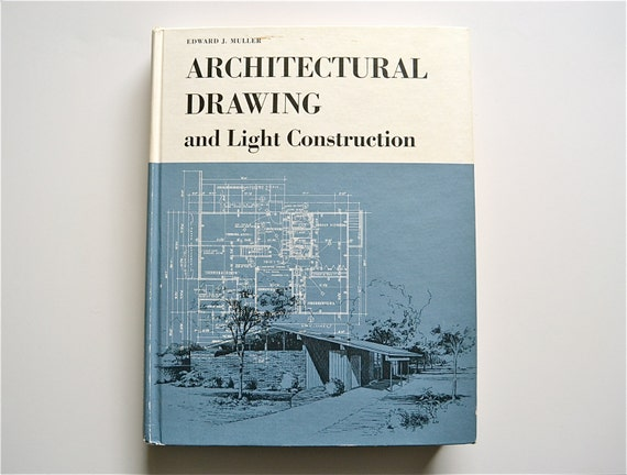1967 Architectural Drawing and Light Construction by Edward J. Muller - First Edition Mid Century Architecture Plans