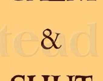 PRIMITIVE STENCIL -Item 5130 K - Keep Calm & Shut Up - Make Your Sign - Clear 5Mil Mylar