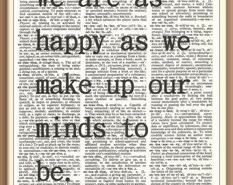 We are as happy as we make up our minds to be --ABRAHAM LINCOLN Quote-- Vintage Dictionary Art Print