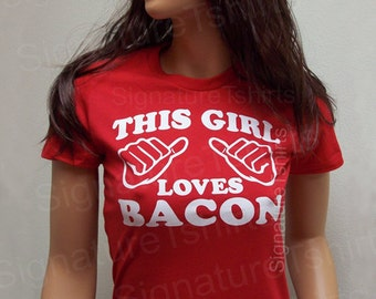 Funny Bacon Shirt tshirt This Girl Loves Bacon Womens T-shirt Christmas gift tshirt gift tee mens fitted unisex Thanksgiving shirt T-Shirt