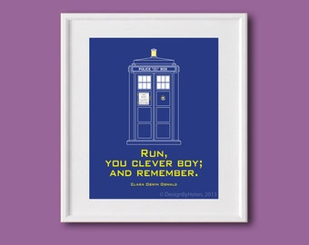 Digital Download: Run, You Clever Boy and Remember  - Doctor Who Quote Print