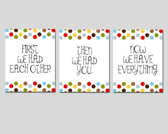 First We Had Each Other Quote Nursery Art Nursery Decor Boy Girl - Polka Dots - Set of Three 8x10 Prints - CHOOSE YOUR COLORS