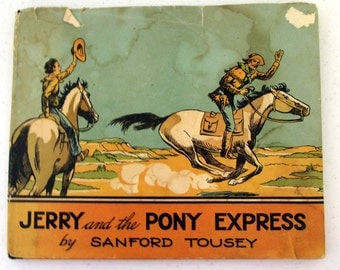 1936 Jerry and the Pony Express - Childrens Western Fiction Horse novel -- First Edition