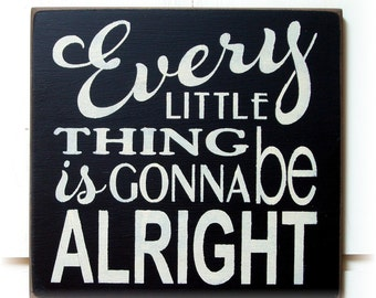 Every little thing is gonna be alright typography wood sign