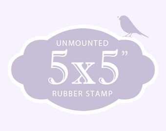 "Custom Rubber Stamp  Custom Stamp  Custom Logo Stamp  Custom Wedding Stamp  Personalized Stamp  5 x 5"" UNMOUNTED"