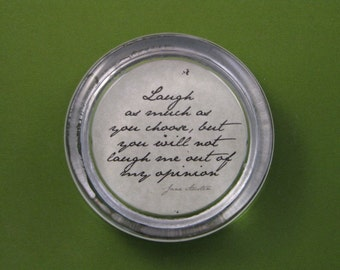 "Jane Austen Regency ""Pride and Prejudice"" Literary Quotation Round Glass Paperweight - Laugh"