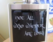 LOTR Not all Who Wander Are Lost Liquor Hip Flask