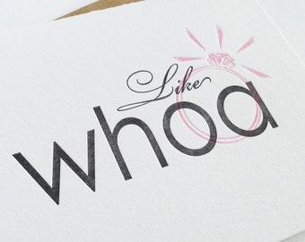 Letterpress Congratulations/Engagement Card - Like WHOA