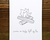 Come On Baby Light My Fire - Handmade Card