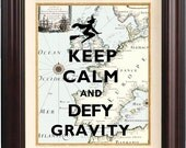 Keep calm and defy gravity Print, Keep calm posters, on old map of Europe, old car map art print, wall hangings, home decor, fantasy