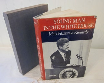 vintage Young Man in the White House John Fitzgerald Kennedy by I. E. Levine, signed 1st edition (c) 1964 HC DJ book, JFK political history
