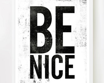 Be Nice (Black and White) 8x10 inches on A4. Beautiful vintage style typography art poster print.